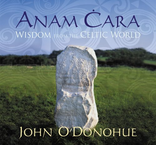 Anam Cara: Wisdom from the Celtic World (159179787X) by John O' Donohue