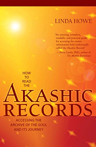 How To Read the Akashic Records: Accessing: Howe, Linda, with