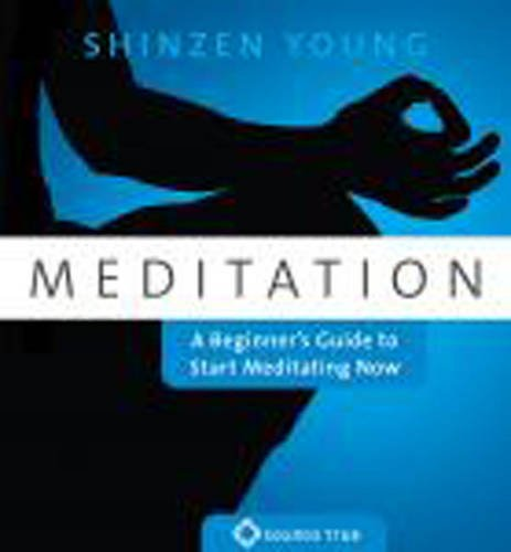 Meditation: A Beginner's Guide to Start Meditating Now (9781591799078) by Shinzen Young