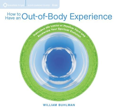 9781591799122: How to Have an Out-of-Body Experience: Transcend the Limits of Physical Form and Accelerate Your Spiritual Evolution