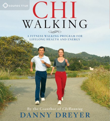 ChiWalking: A Fitness Walking Program for Lifelong Health and Energy: Dreyer, Danny; Dreyer, ...