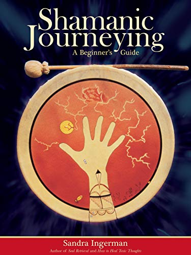 9781591799436: Shamanic Journeying: A Beginner's Guide [With CD]