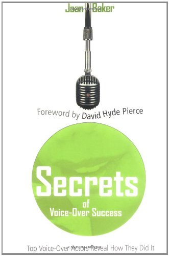 Secrets Of Voice-Over Success: Top Voice-over Artists Reveal How They Did It
