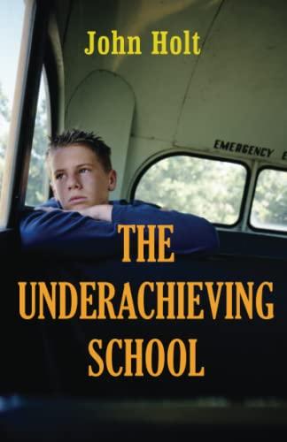 9781591810384: The Underachieving School
