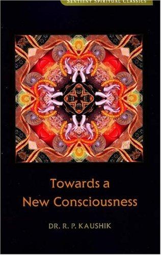 9781591810582: Towards a New Consciousness (Sentient Spiritual Classics)