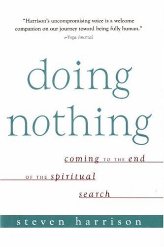9781591810681: Doing Nothing: Coming to the End of the Spiritual Search