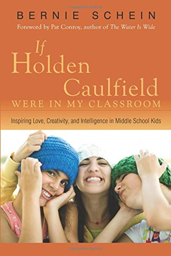9781591810766: If Holden Caulfield Were in My Classroom: Inspiring Love, Creativity & Intelligence in Middle School Kids: Inspiring Love, Creativity and Intelligence in Middle School Kids