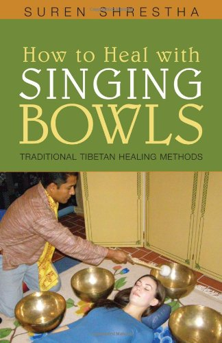 9781591810872: How to Heal with Singing Bowls: Traditional Tibetan Healing Methods