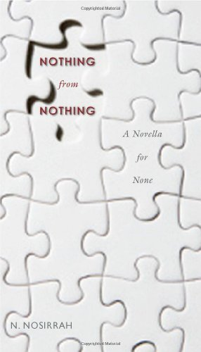 Nothing from Nothing: A Novella for None: Nosirrah, N.