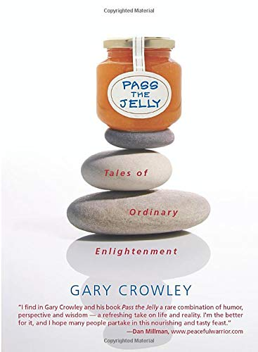 Pass the Jelly. Tales of Ordinary Enlightenment: Crowley, Gary