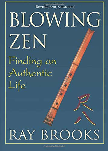 9781591811701: Blowing Zen: Finding an Authentic Life