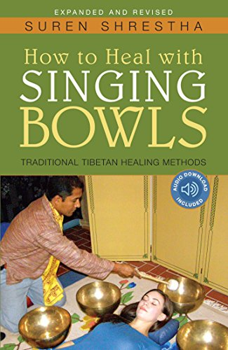 Book Cover: How to Heal with Singing Bowls: Traditional Tibetan Healing Methods