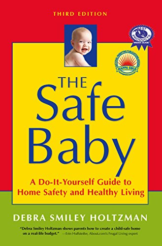 9781591812906: The Safe Baby: A Do-It-Yourself Guide to Home Safety and Healthy Living
