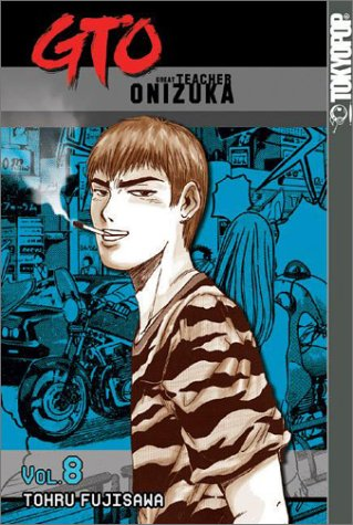 GTO: Great Teacher Onizuka (Volume 8)