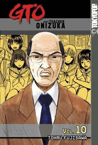 9781591821069: GTO: Great Teacher Onizuka: v. 10