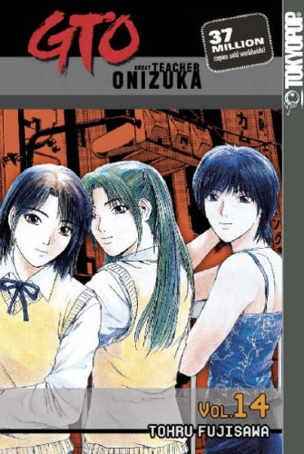 GTO: Great Teacher Onizuka, Vol. 14