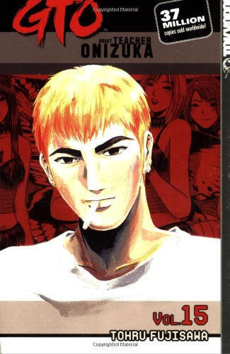 9781591821397: GTO: Great Teacher Onizuka, Vol. 15