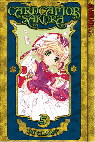 9781591828822: Cardcaptor Sakura - 100% Authentic Manga Volume 5 (Cardcaptor Sakura Authentic Manga)