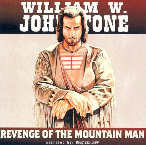 Revenge of the Mountain Man (1591830842) by William W. Johnstone