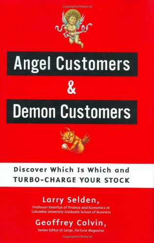 Angel Customers and Demon Customers: Discover Which: Selden, Larry, Colvin,