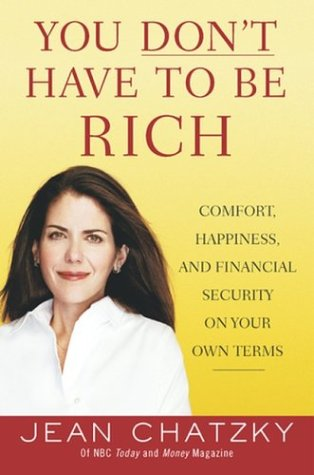 9781591840121: You Don't Have to Be Rich: Comfort, Happiness, and Financial Security on Your Own Terms