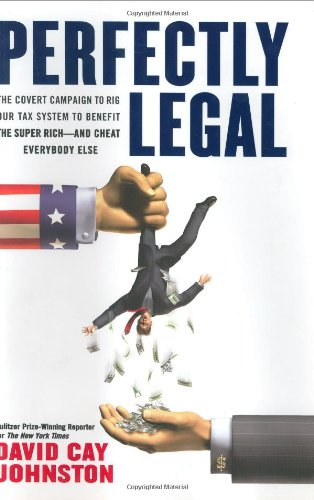 9781591840190: Perfectly Legal: The Covert Campaign to Rig Our Tax System to Benefit the Super Rich-And Cheat Everybody Else