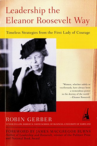9781591840206: Leadership the Eleanor Roosevelt Way: Timeless Strategies from the First Lady of Courage