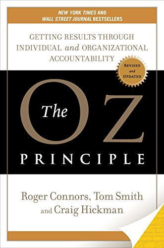 9781591840244: The Oz Principle: Getting Results Through Individual and Organizational Accountability