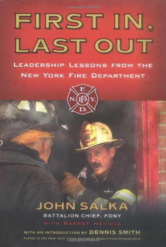 9781591840251: First In, Last Out: Leadership Lessons from the New York Fire Department