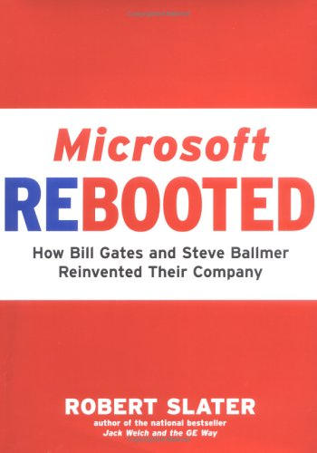 9781591840398: Microsoft Rebooted: How Bill Gates and Steve Ballmer Reinvented Their Company