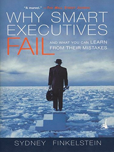 9781591840459: Why Smart Executives Fail: And What You Can Learn from Their Mistakes