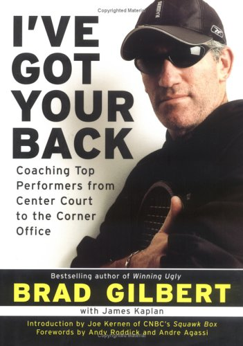 9781591840473: I've Got Your Back: Coaching Top Performers from Center Court to the Corner Office