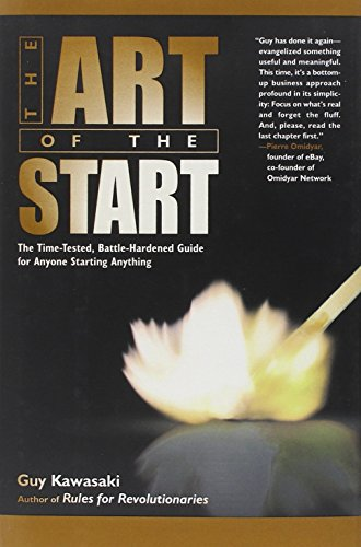 9781591840565: The Art of the Start: The Time-Tested, Battle-Hardened Guide for Anyone Starting Anything