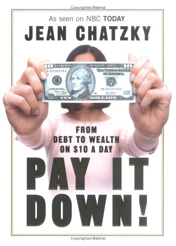 9781591840633: Pay It Down! From Debt to Wealth on $10 a Day