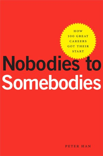 9781591840862: Nobodies to Somebodies: How 100 Great Careers Got Their Start