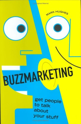 9781591840923: Buzzmarketing: Get People to Talk About Your Stuff