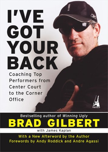 9781591840954: I've Got Your Back: Coaching Top Performers from Center Court to the Corner Office
