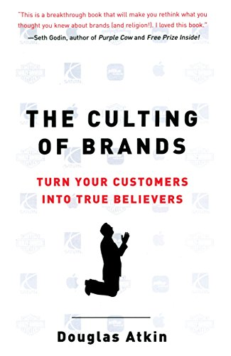 9781591840961: The Culting of Brands: Turn Your Customers into True Believers