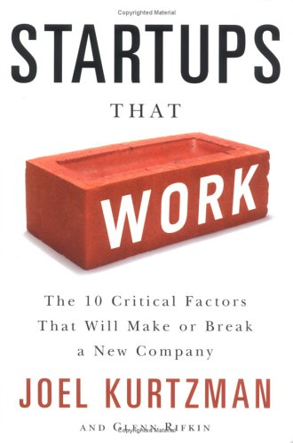 Startups That Work: Surprising Research on What Makes or Breaks a New Company (9781591841029) by Kurtzman, Joel; Rifkin, Glenn