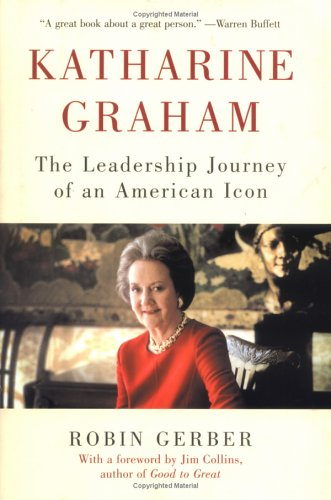 Katharine Graham; The Leadership Journey of an American Icon