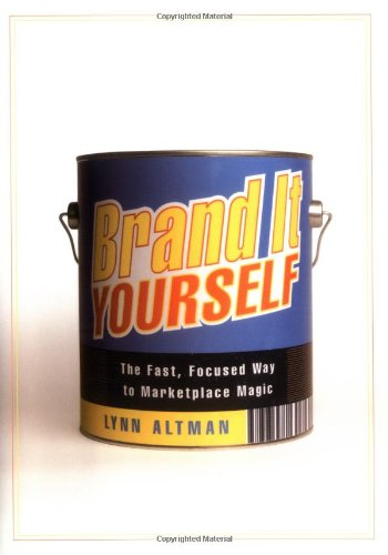 9781591841067: Brand It Yourself: The Fast, Focused Way to Marketplace Magic
