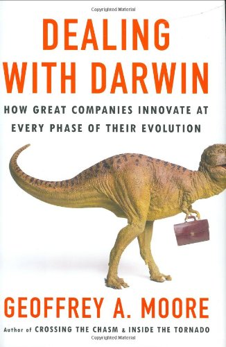 9781591841074: Dealing with Darwin: How Great Companies Innovate at Every Phase of Their Evolution