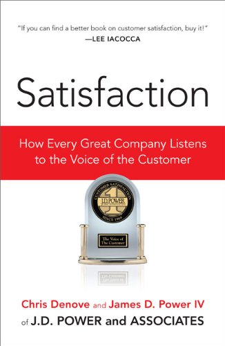 9781591841098: Satisfaction: How Every Great Company Listens to the Voice of the Customer