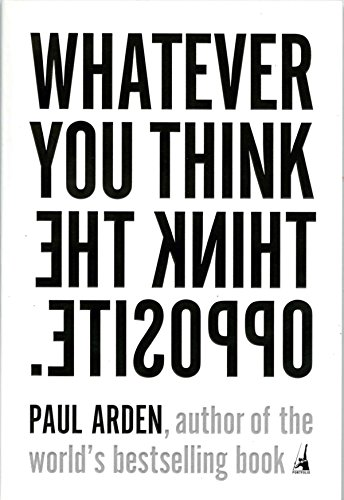 9781591841210: Whatever You Think, Think the Opposite