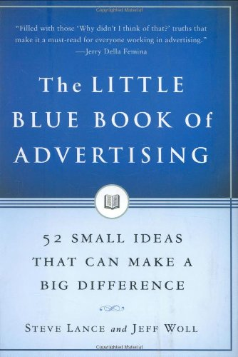 9781591841241: The Little Blue Book of Advertising: 52 Small Ideas That Can Make a Big Difference