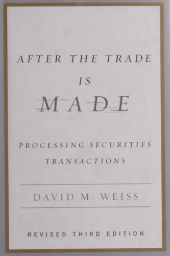 9781591841272: After the Trade Is Made: Processing Securities Transactions