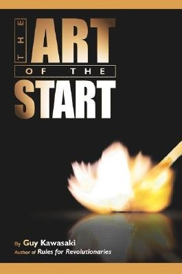 9781591841296: The Art of the Start: The Time Tested, Battle-Hardened Guide for Anyone Starting Anything
