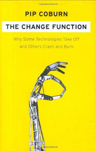 9781591841326: The Change Function: Why Some Technologies Take Off and Others Crash and Burn