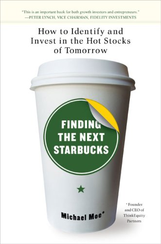 9781591841340: Finding the Next Starbucks: How to Identify and Invest in the Hot Stocks of Tomorrow