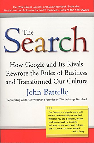 9781591841418: The Search: How Google and Its Rivals Rewrote the Rules of Business and Transformed Our Culture